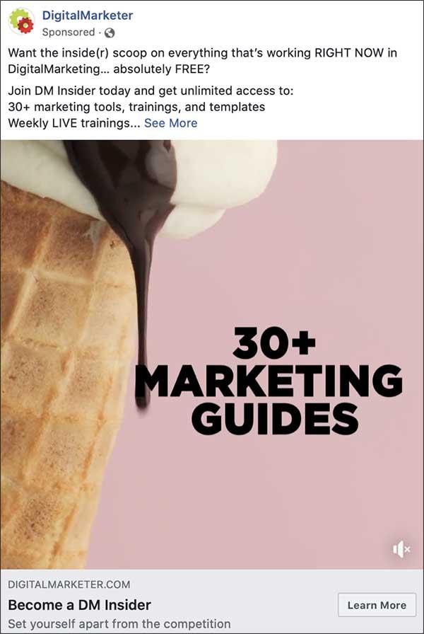 """El anuncio de DigitalMarketer en Facebook con el titular: """"¿Quiere información privilegiada sobre todo lo que funciona AHORA MISMO en DigitalMarketing ... absolutamente gratis?""""  y un primer plano de helado llamativo en un cono con chocolate caliente goteando"""